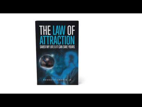 Law of Attraction Saved My Life & It Can Save Yours by Kenneth Griffin Jr.