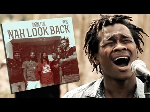Raging Fyah - Nah Look Back [Official Video 2013]