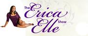 Erica Elle Show