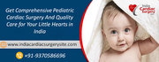 Get Comprehensive Pediatric Cardiac Surgery And Quality Care for Your Little Hearts in India