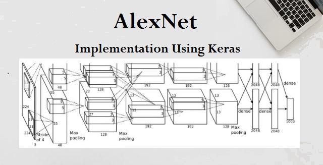 AlexNet Implementation Using Keras - Data Science Central