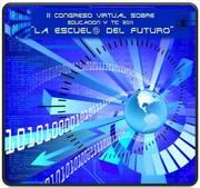 """II Congreso virtual sobre ed y TIC """"La escuel@ del futuro"""""""