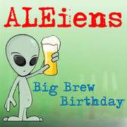 ALEiens Big Brew Birthday Celebration!