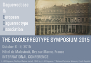The Daguerreotype Symposium: Join us in Bry-sur-Marne, 8 - 9 October 2015