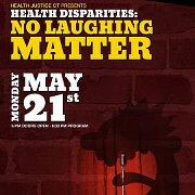 Health Disparities: No Laughing Matter