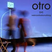 otro (or) weknowitsallornothing