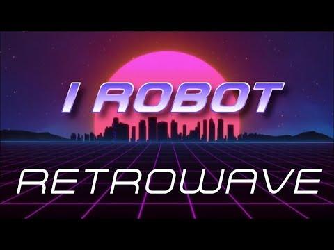 I Robot [Retrowave]  - Andrew Hetherington