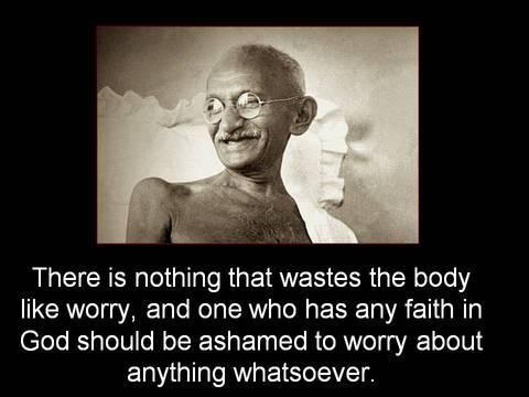 Gandhi on worries
