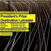 LRSA President's Prize: Destination Leicester (Student Competition)