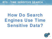 Time Sensitive Search Engine Information Mining and Retrieval CS619 Final Project Fall 2017