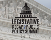 2019 Legislative Recap / Public Policy Summit