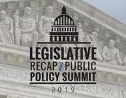 2019 Legislative Recap / Public Policy Summit