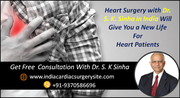 Heart Surgery with Dr. S. K. Sinha in India Will Give You a New Life For Heart Patients
