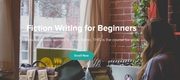 FICTION WRITING FOR BEGINNERS - Online Writing Course