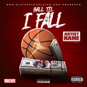 Ball Til I Fall - Mixtape Cover