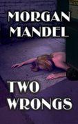 Two Wrongs by Morgan Mandel