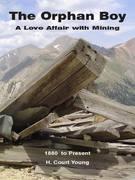 Orphan Boy, A Love Affair with Mining book cover