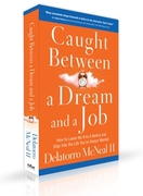 caught between dream and job