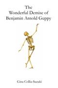 The Wonderful Demise of Benjamin Arnold Guppy
