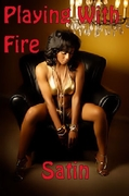Playing With Fire, Satin, Satin Doll Publishing