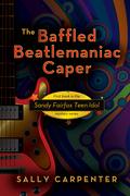 The Baffled Beatlemaniac Caper book cover