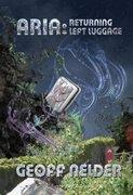 ARIA: Returning Left Luggage (ARIA Trilogy Book 2) - by Geoff Nelder