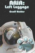 ARIA: Left Luggage (Volume 1) - by Geoff Nelder