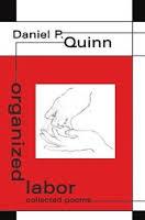 """Daniel P Quinn's """"organized labor."""""""