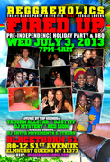 "July 3rd Reggaeholics ""FIRED UP"" Holiday Party & BBQ!"