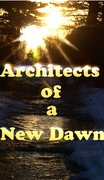 Architects of a New Dawn