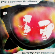 'Together Brothers / Strictly for Framing'