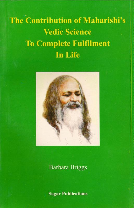 The Contribution of Maharishi's Vedic Science to Complete Fulfillment in Life