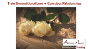 Conscious Relationships Unconditional Love