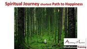 Spiritual Journey shortest path to happiness