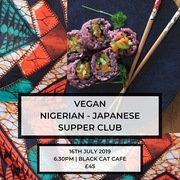 Vegan Japanese and Nigerian Supper club