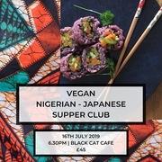 Vegan Japanese and Nigerian Supper club