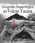 LIBRO GEOGRAFIA ARQUEOLOGICA DEL VOLCAN TACANA. AUTOR ELIAS RODRIGUEZ VAZQUEZ