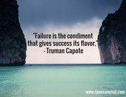Failure is the condiment that gives success its flavor - Truman Capote - CPA Exam Club