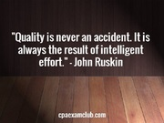 Quality is Never an Accident - CPA Exam Club