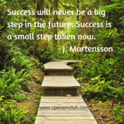 Success Is a Small Step Taken Now - Motivation at CPA Exam Club