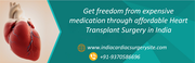 Get freedom from expensive medication through affordable Heart Transplant Surgery in India..