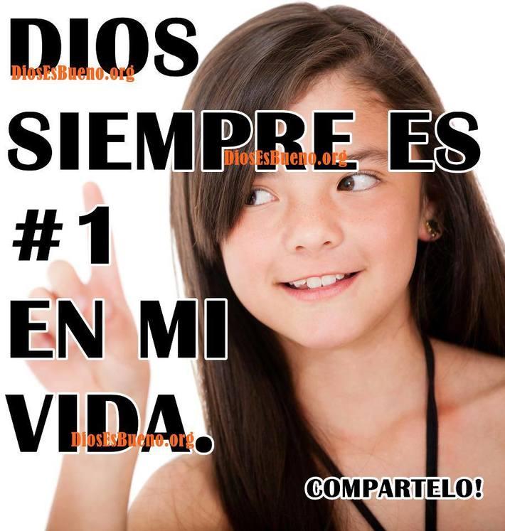 Dios es siempre el numero uno en mi vida -