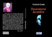 Teodor Dume, devoratorul de umbre, Editura Princeps Multimedia,2018