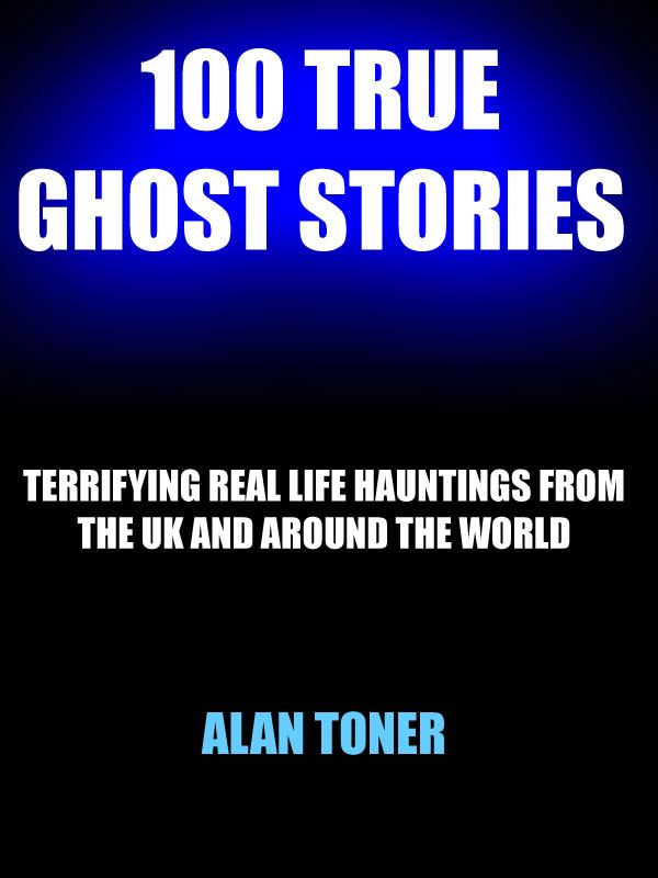 100 True Ghost Stories