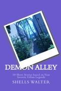 demon alley:10 short stories based on your favorite Urban Legends By Shells Walter