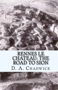 Rennes le Chateau: The Road to Sion