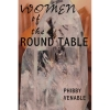 Women of the Round Table by Phibby Venable