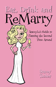 Eat, Drink and Remarry...StaceyLu's Guide to Planning the Second Time Around