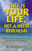 This is Your Life, Not a Dress Rehearsal