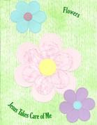 Flowers - Jesus Takes Care of Me